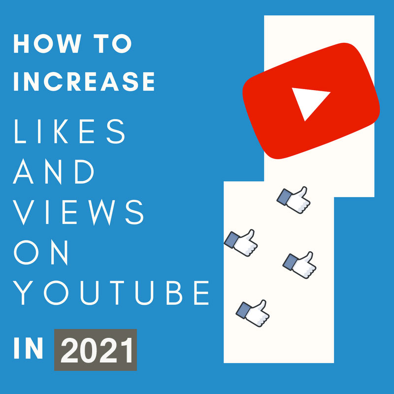 How To Increase Likes And Views On YouTube In 2018
